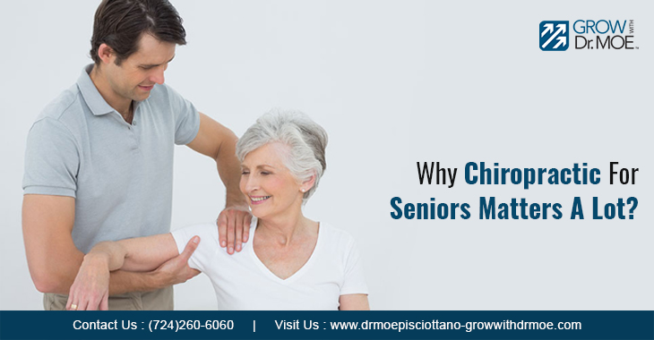Why Chiropractic For Seniors Matters A Lot?