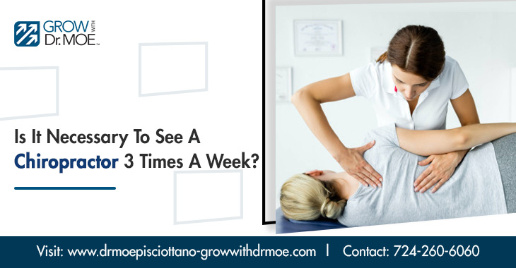 Is It Necessary To See A Chiropractor 3 Times A Week?
